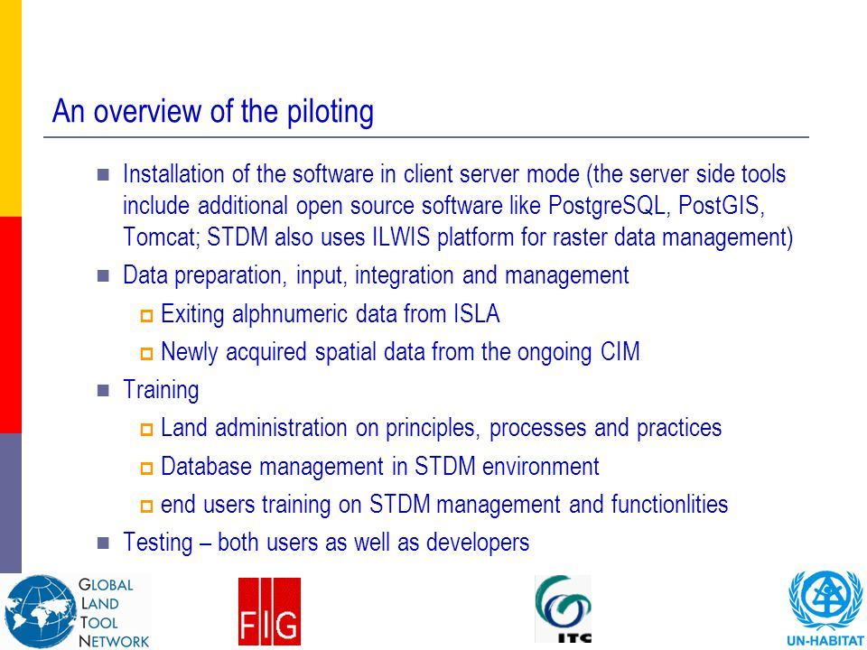 An overview of the piloting Installation of the software in client server mode (the server side tools include additional open source software like Pos