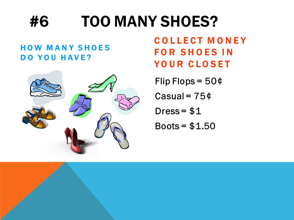 #6 TOO MANY SHOES. HOW MANY SHOES DO YOU HAVE.