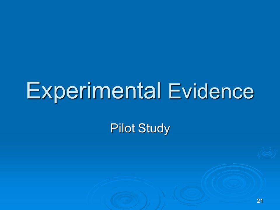 21 Experimental Evidence Pilot Study