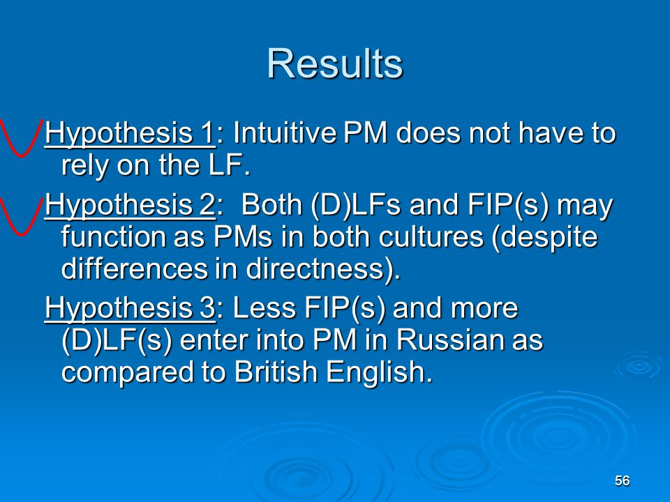 56 Results Hypothesis 1: Intuitive PM does not have to rely on the LF.