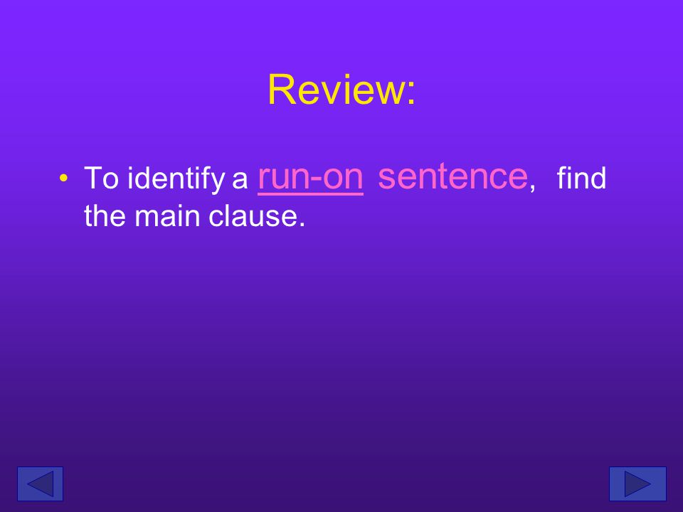 Review: To identify a r__-__ sentence, find the main clause.