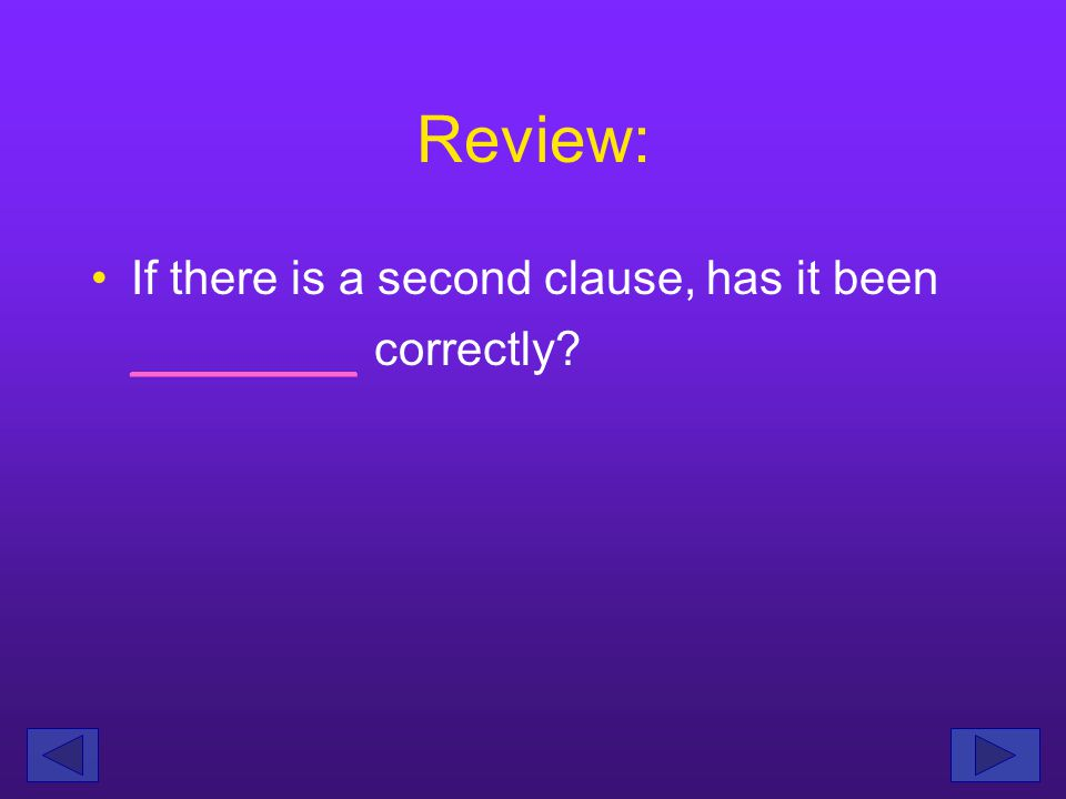Review: Identify the main clause by finding the subject and predicate.