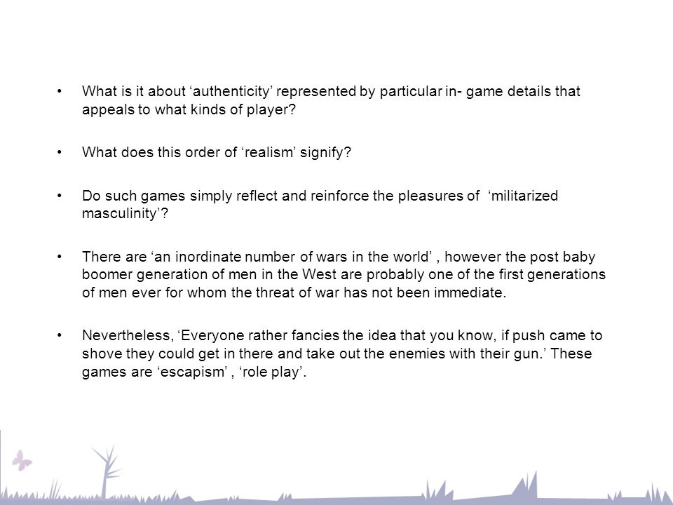 What is it about 'authenticity' represented by particular in- game details that appeals to what kinds of player.