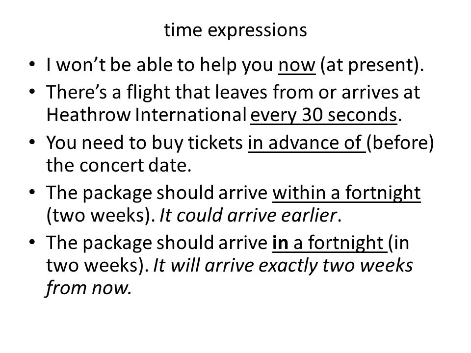 time expressions I won't be able to help you now (at present).