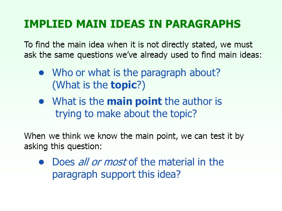 IMPLIED MAIN IDEAS IN PARAGRAPHS Who or what is the paragraph about.