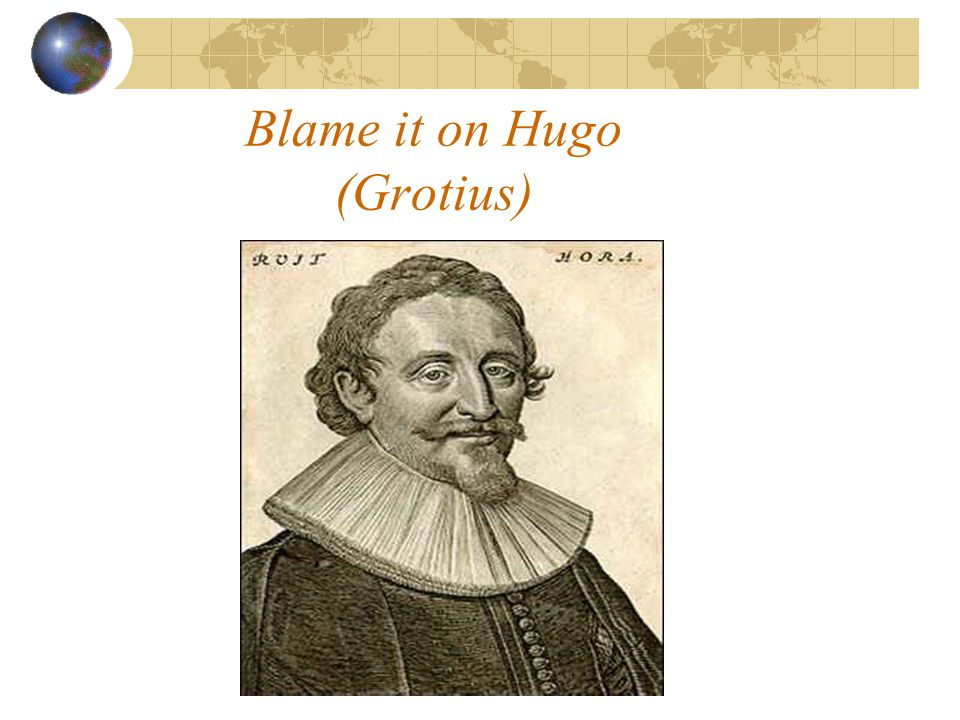 Blame it on Hugo (Grotius)
