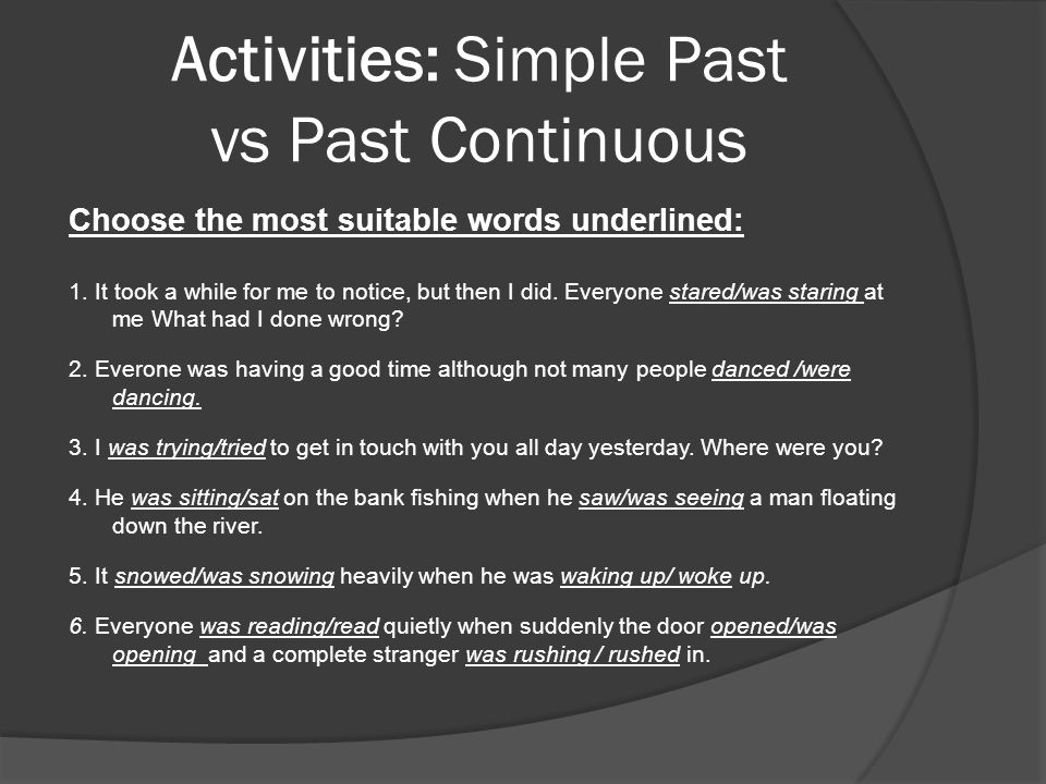 Activities: Present Perfect vs Simple Past Choose the most appropriate tense underlined: 1.
