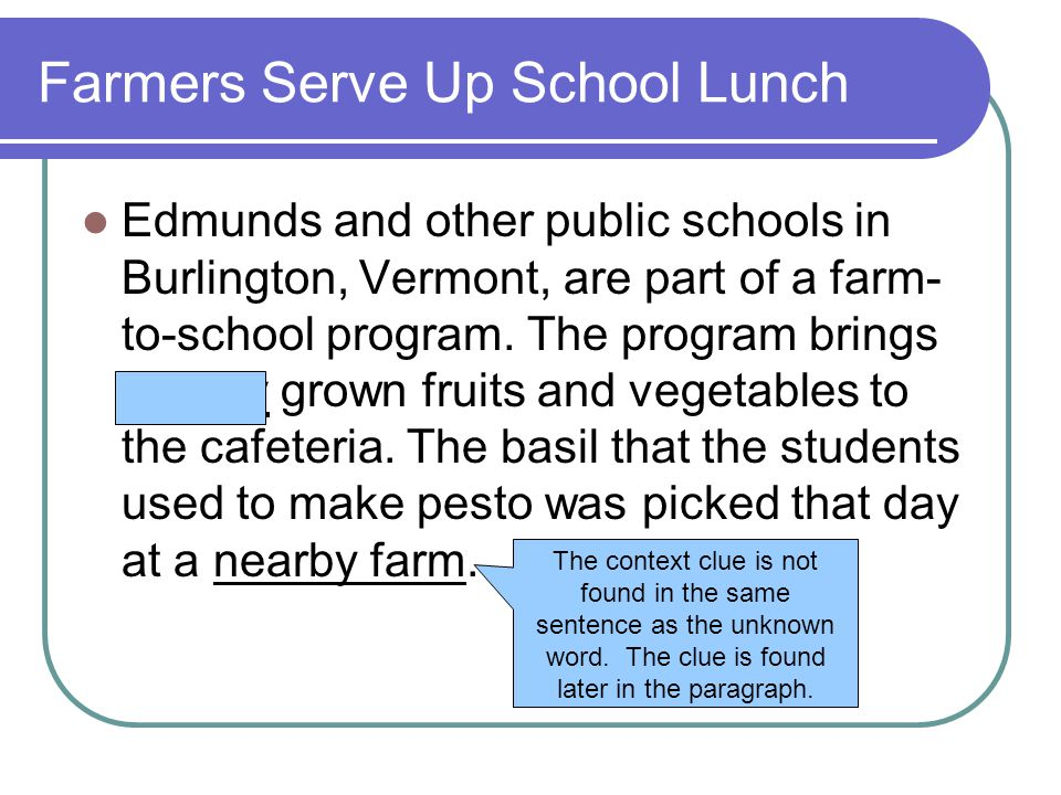 Farmers Serve Up School Lunch Edmunds and other public schools in Burlington, Vermont, are part of a farm- to-school program. The program brings local