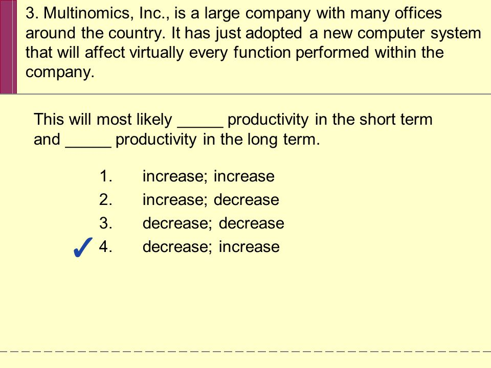 3. Multinomics, Inc., is a large company with many offices around the country.