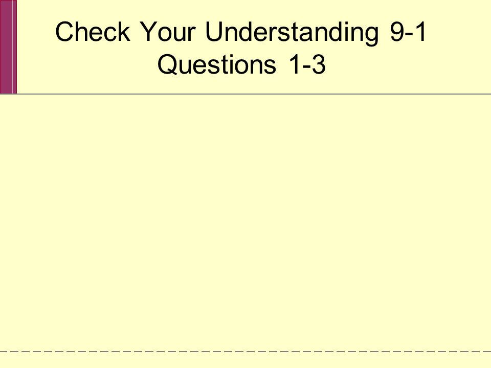 Check Your Understanding 9-1 Questions 1-3