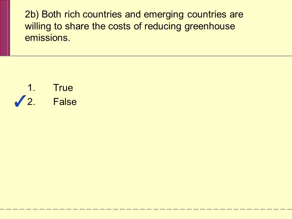 2b) Both rich countries and emerging countries are willing to share the costs of reducing greenhouse emissions.