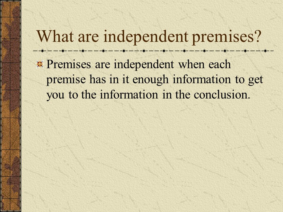 What are independent premises.