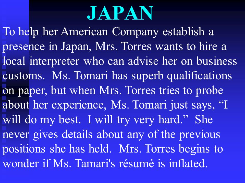 JAPAN To help her American Company establish a presence in Japan, Mrs.