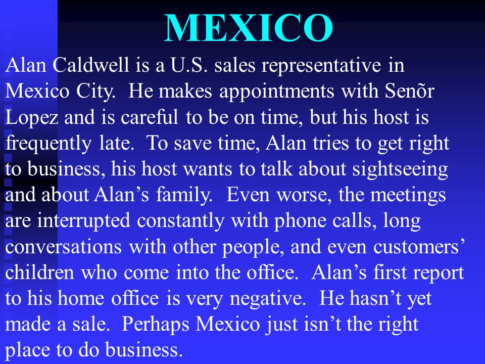 MEXICO Alan Caldwell is a U.S. sales representative in Mexico City.