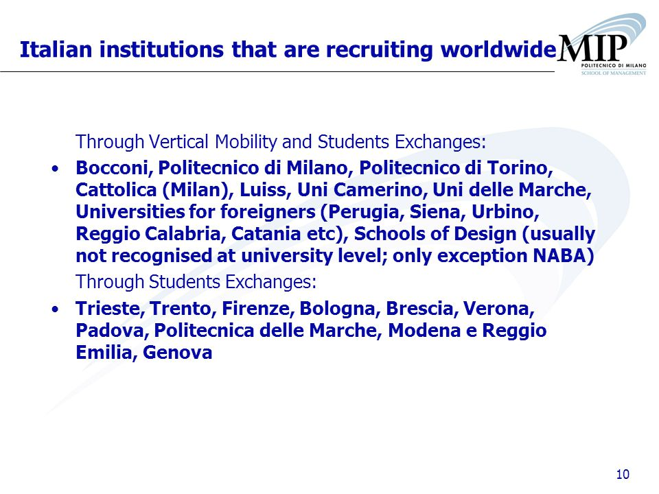 10 Italian institutions that are recruiting worldwide Through Vertical Mobility and Students Exchanges: Bocconi, Politecnico di Milano, Politecnico di