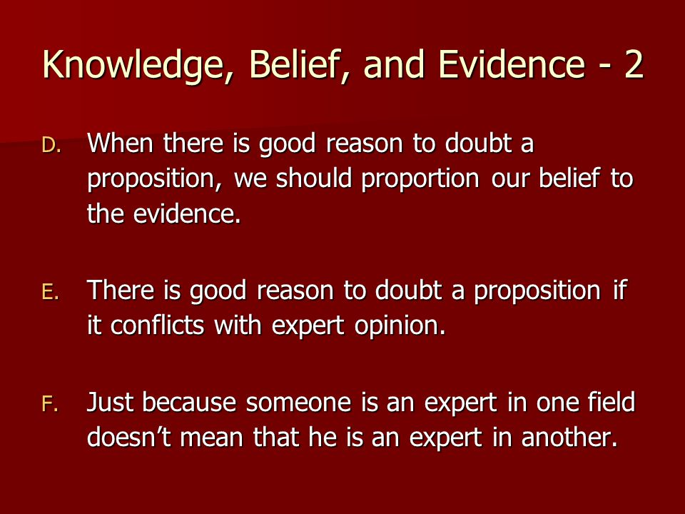 Knowledge, Belief, and Evidence - 2 D.