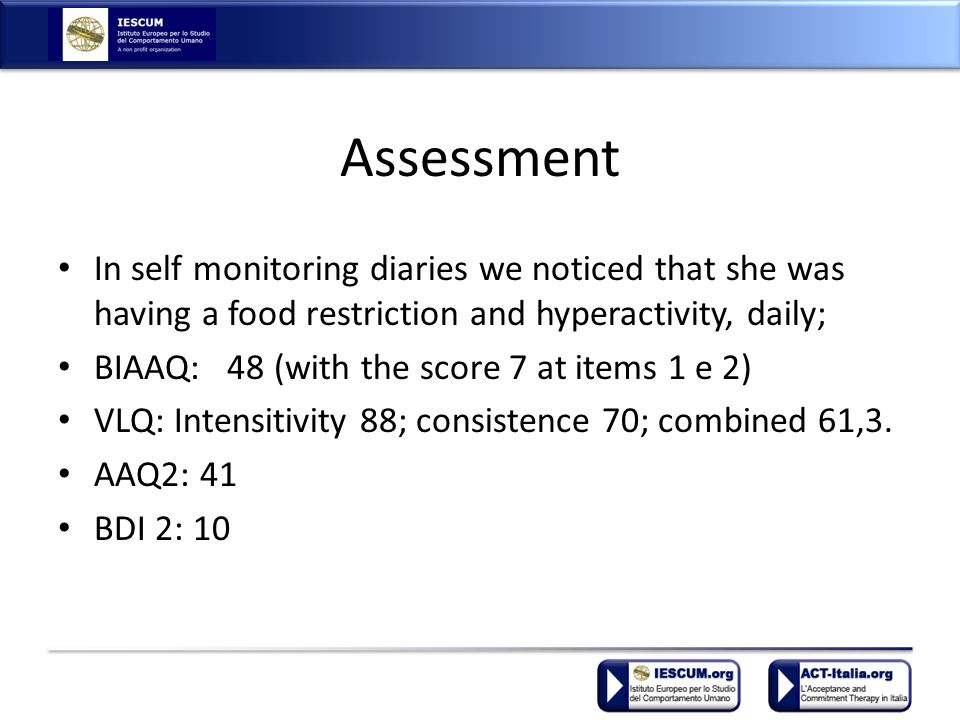 Assessment In self monitoring diaries we noticed that she was having a food restriction and hyperactivity, daily; BIAAQ: 48 (with the score 7 at items 1 e 2) VLQ: Intensitivity 88; consistence 70; combined 61,3.