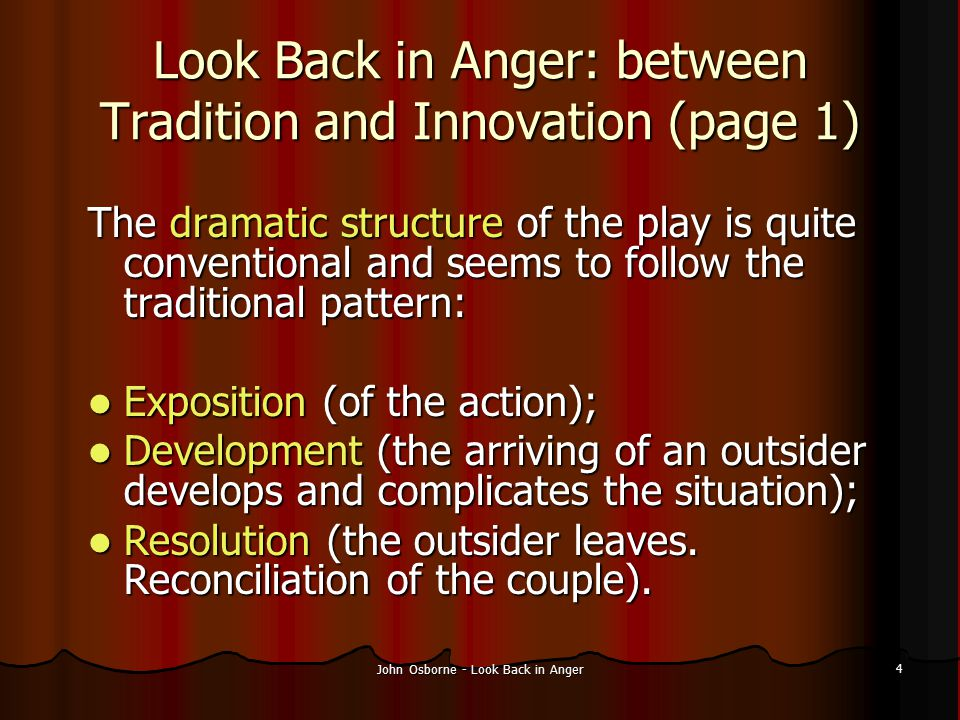 John Osborne - Look Back in Anger 25 The anti-heroes become the real heroes of our times Life and Love.