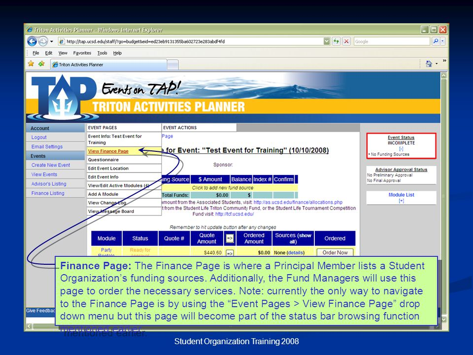 Student Organization Training 2008 Finance Page: The Finance Page is where a Principal Member lists a Student Organization's funding sources.