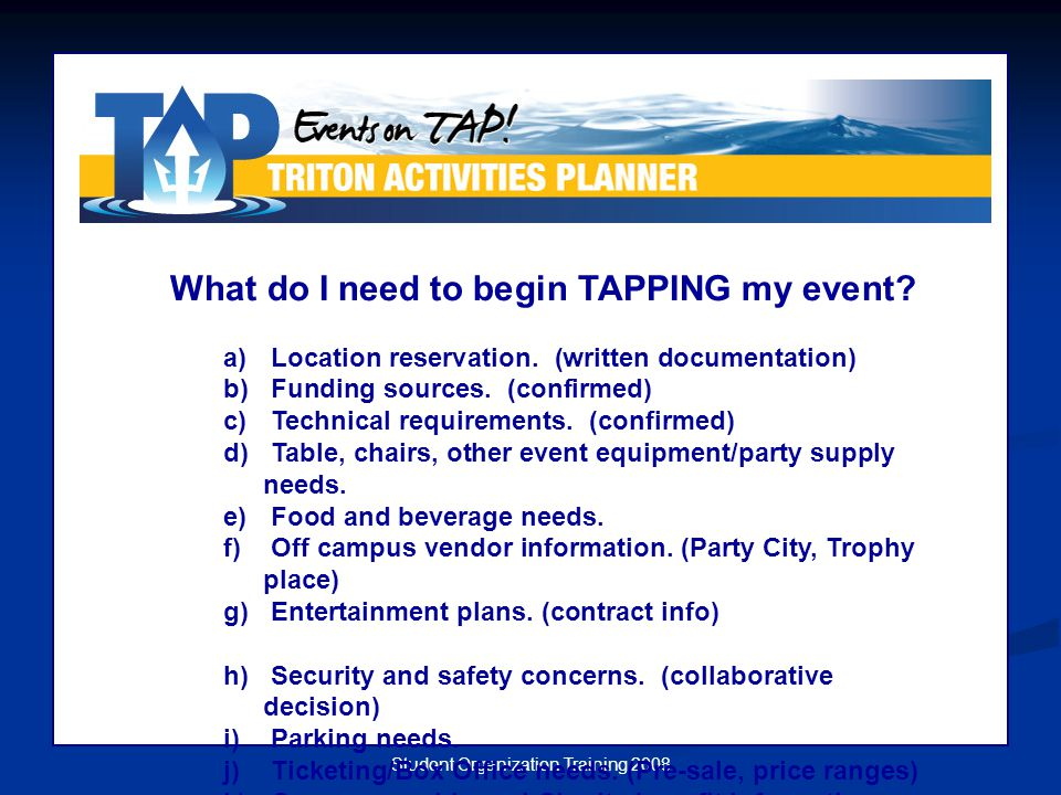 Student Organization Training 2008 What do I need to begin TAPPING my event.