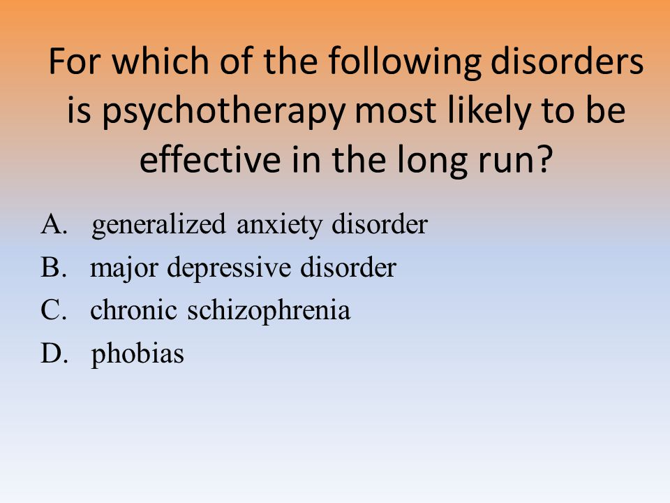 For which of the following disorders is psychotherapy most likely to be effective in the long run.