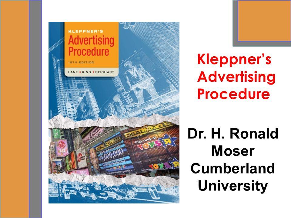 Dr. H. Ronald Moser Cumberland University Kleppner's Advertising Procedure