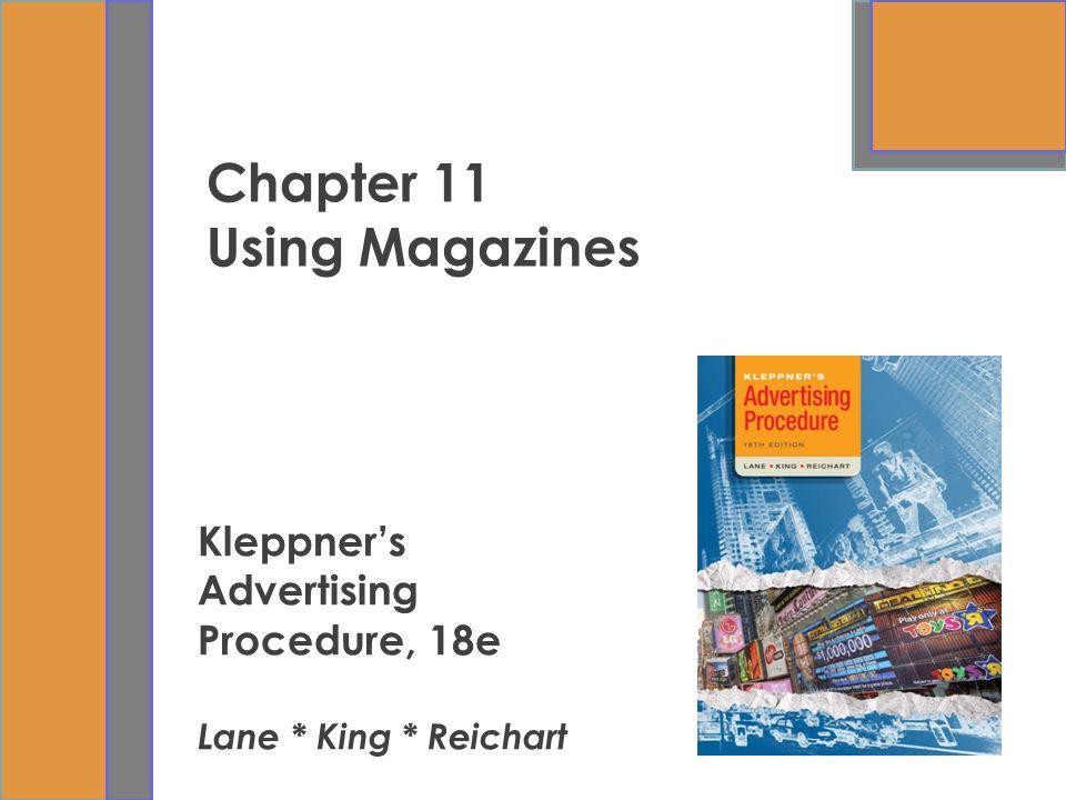 Chapter 11 Using Magazines Kleppner's Advertising Procedure, 18e Lane * King * Reichart