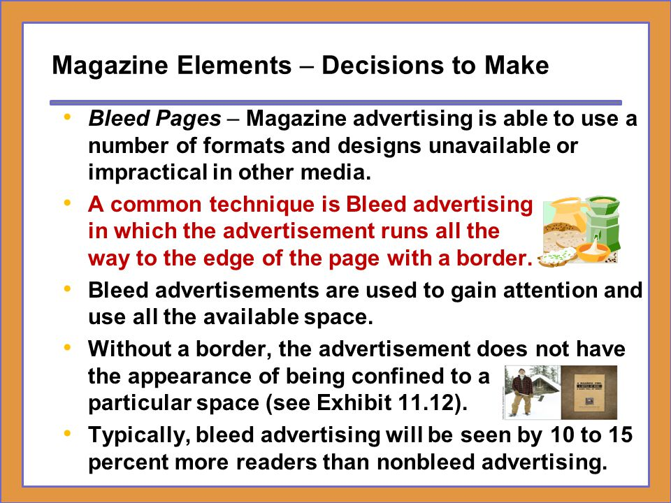 Magazine Elements – Decisions to Make Bleed Pages – Magazine advertising is able to use a number of formats and designs unavailable or impractical in