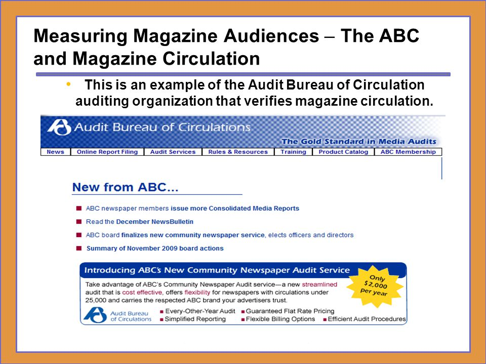 Measuring Magazine Audiences – The ABC and Magazine Circulation This is an example of the Audit Bureau of Circulation auditing organization that verif