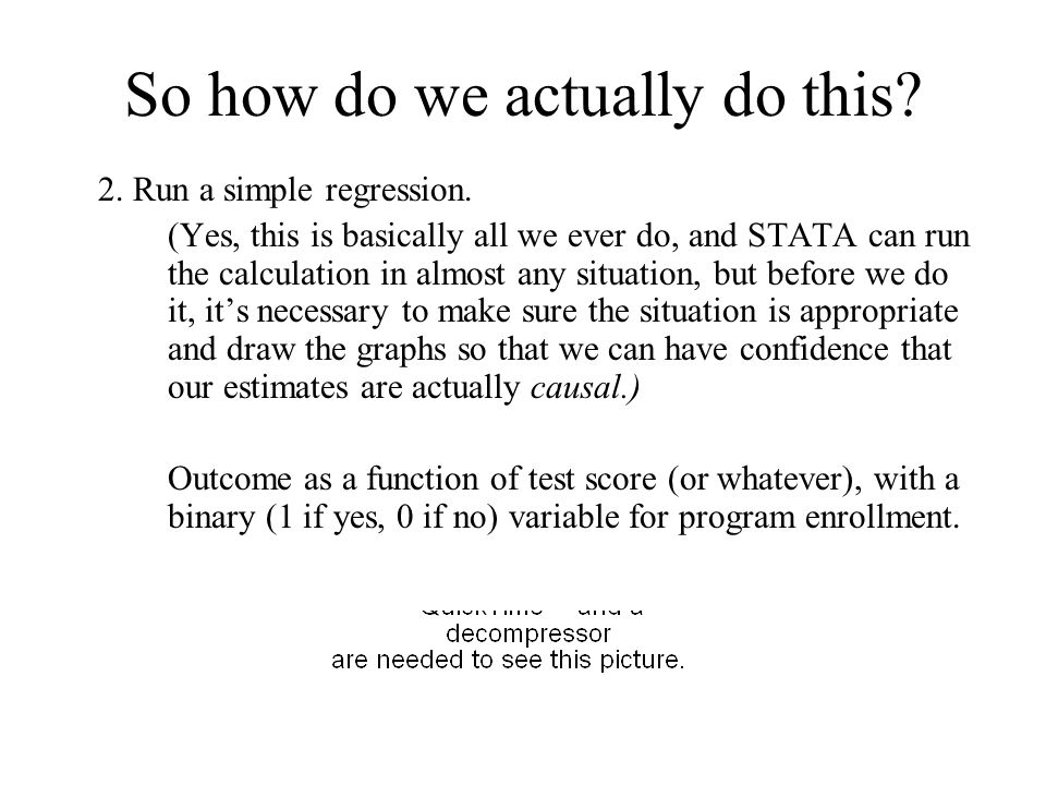 So how do we actually do this. 2. Run a simple regression.