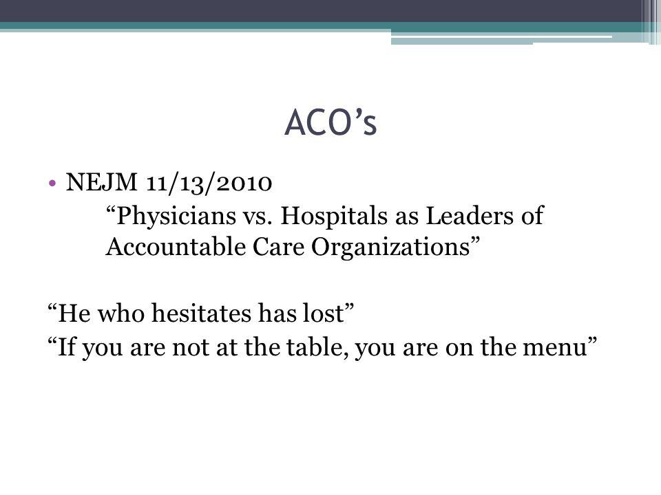 ACO's NEJM 11/13/2010 Physicians vs.