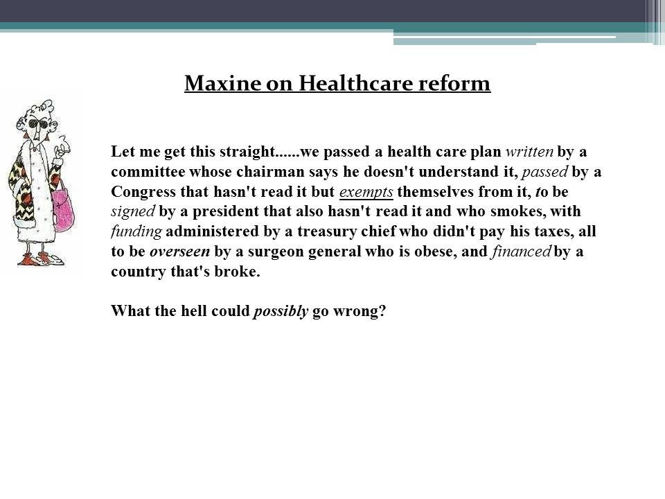 Let me get this straight......we passed a health care plan written by a committee whose chairman says he doesn't understand it, passed by a Congress t