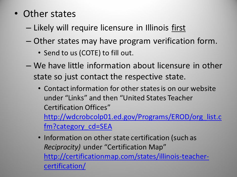 Other states – Likely will require licensure in Illinois first – Other states may have program verification form.