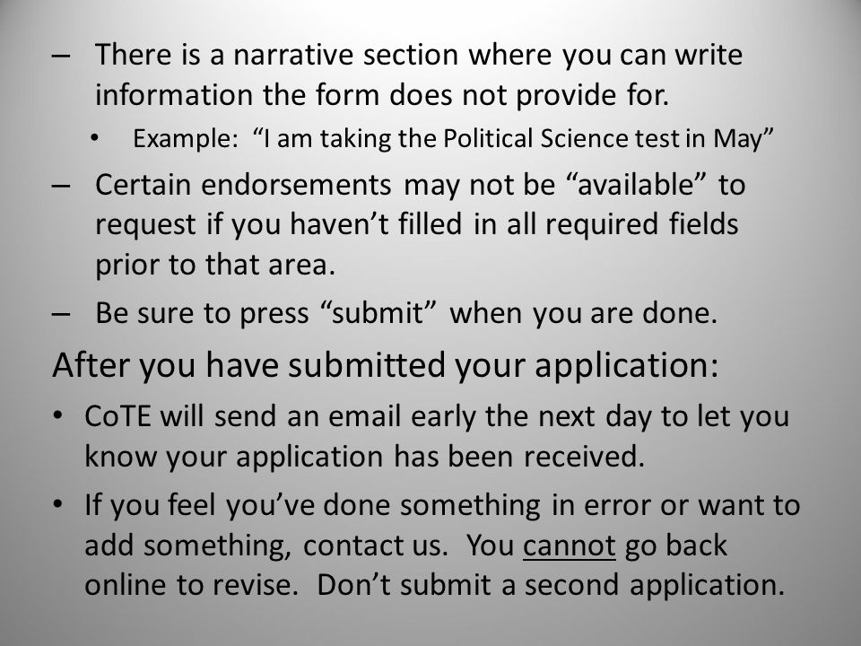 – There is a narrative section where you can write information the form does not provide for.