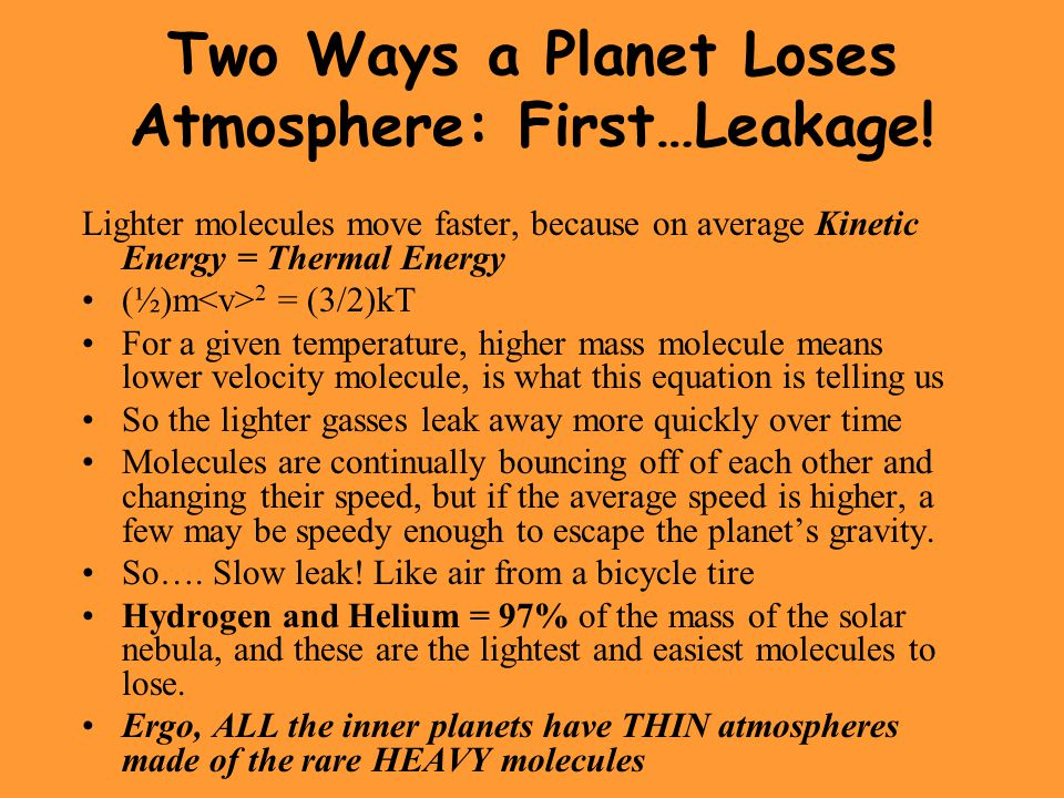 The Second way to Lose Atmosphere… …maybe easier to understand - Impact Cratering.