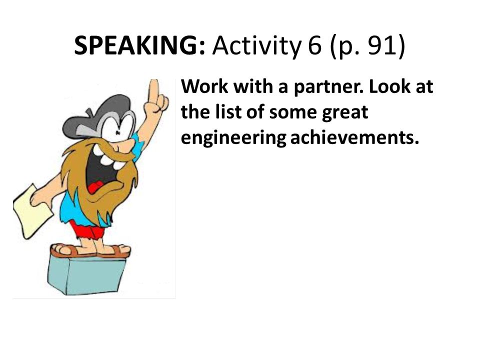 SPEAKING: Activity 6 (p.91) Work with a partner.
