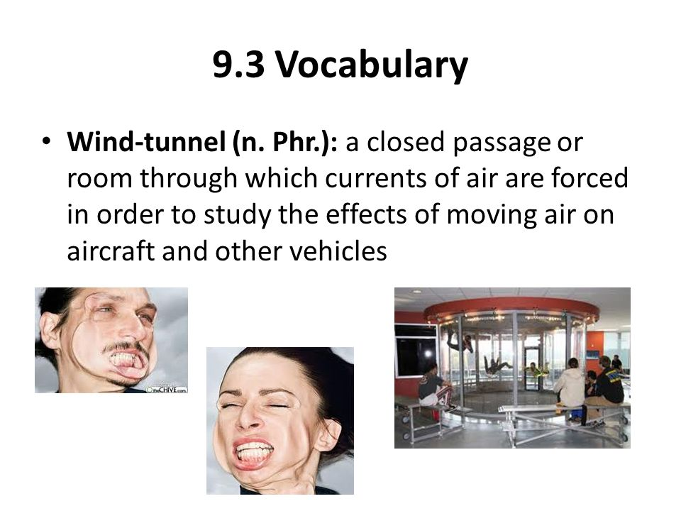 9.3 Vocabulary Wind-tunnel (n.