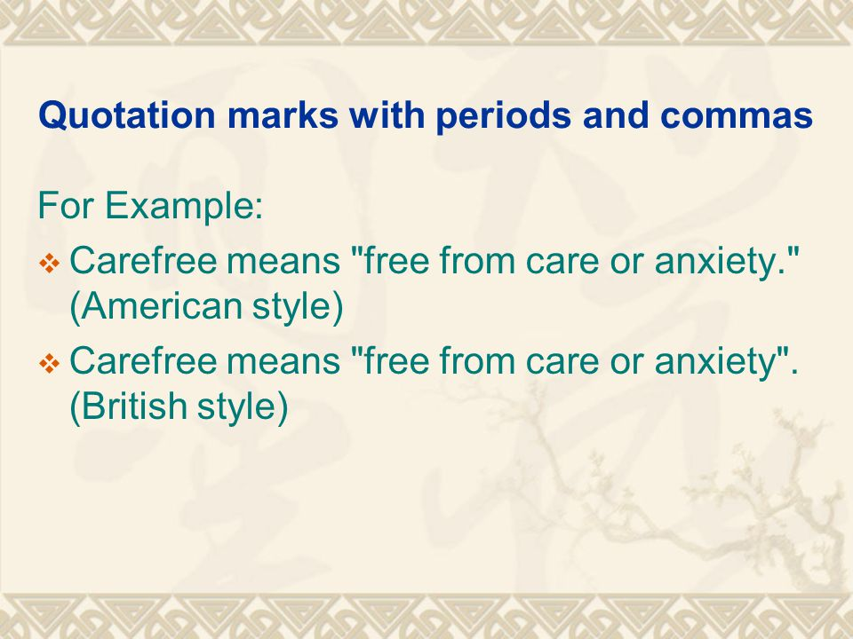 Quotation marks with periods and commas For Example:  Carefree means