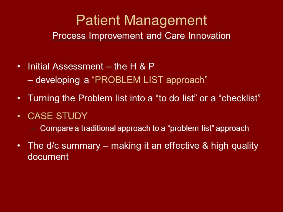 Patient Management Process Improvement and Care Innovation Case 65 yo male with a h/o COPD presents with a 3 day h/o a productive cough, fever and SOB.