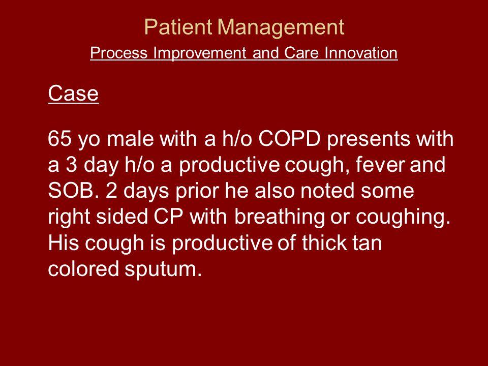 Case PMHx COPD HTN DM No prior surgeries FMhx – nothing relevant Meds – Combivent, Lisinopril, HCTZ, Insulin Allergies – none