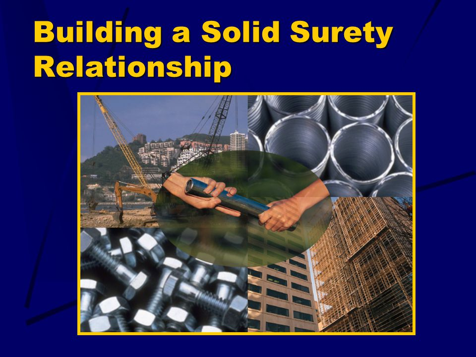 Building a Solid Surety Relationship