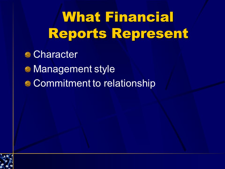 What Financial Reports Represent Character Management style Commitment to relationship