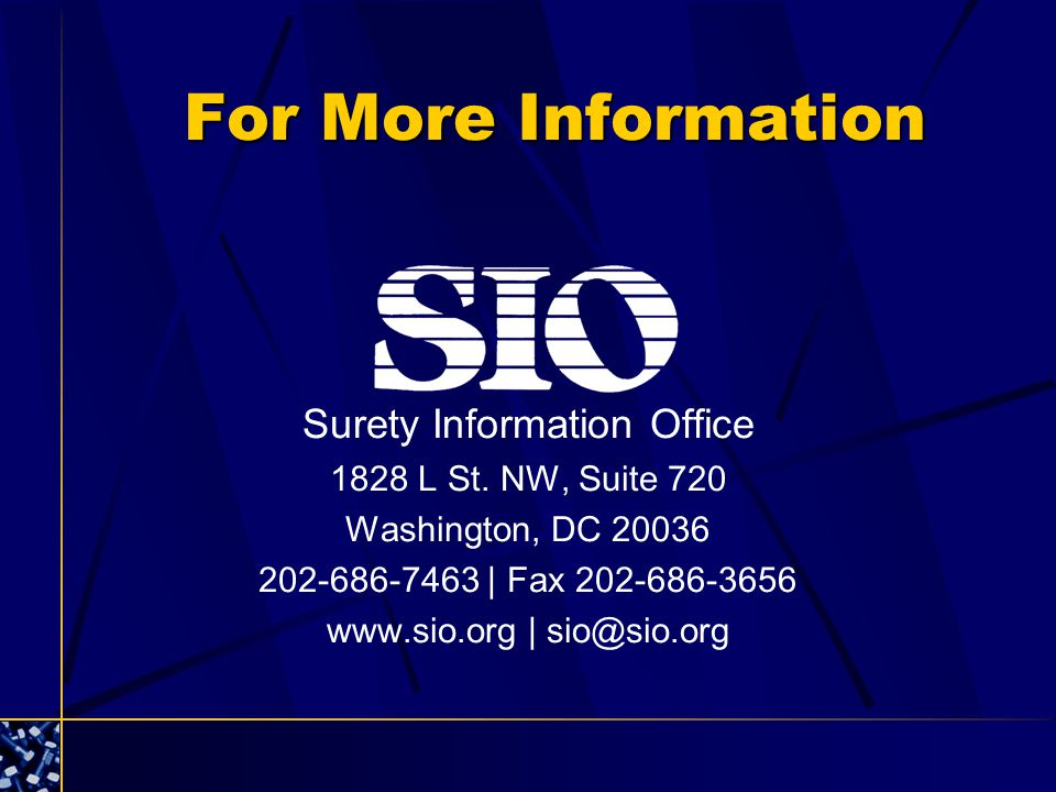 For More Information Surety Information Office 1828 L St.