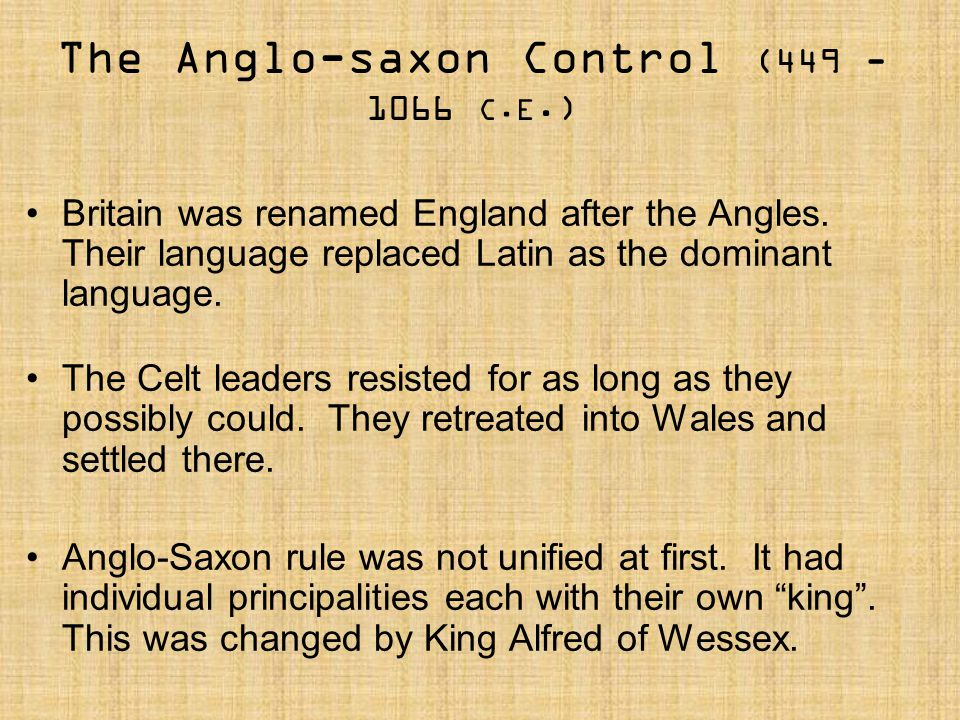 Alfred the Great ( ruled 871-899 C.E.) King Alfred of Wessex united the Anglo-Saxons to fight off the Danes (Vikings from across the North Sea).