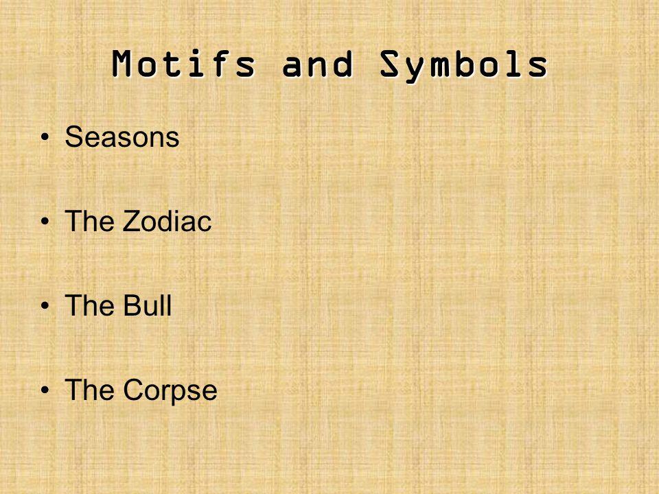 Motifs and Symbols Seasons The Zodiac The Bull The Corpse