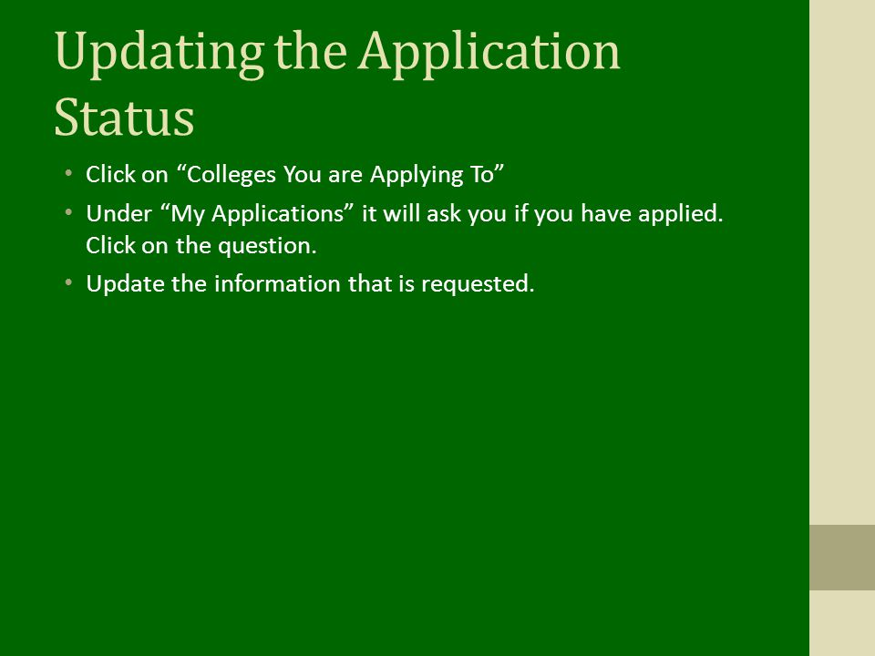 """Updating the Application Status Click on """"Colleges You are Applying To"""" Under """"My Applications"""" it will ask you if you have applied. Click on the ques"""