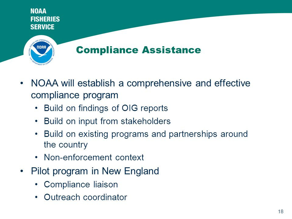 18 Compliance Assistance NOAA will establish a comprehensive and effective compliance program Build on findings of OIG reports Build on input from sta
