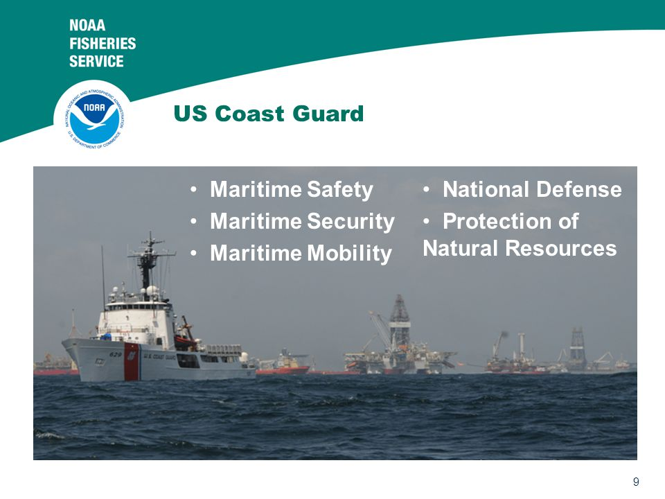 9 US Coast Guard Maritime Safety Maritime Security Maritime Mobility National Defense Protection of Natural Resources