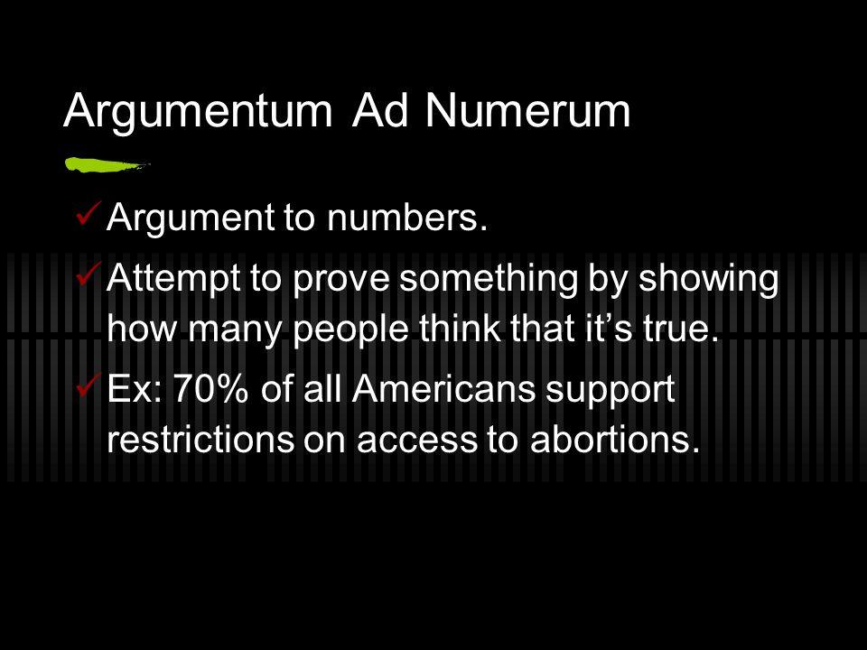 Argumentum Ad Numerum Argument to numbers.