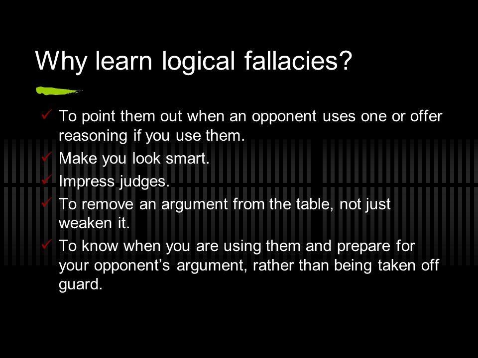 Why learn logical fallacies.